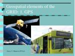 geospatial elements of the grid 1 gps