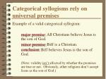 categorical syllogisms rely on universal premises