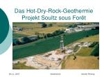 das hot dry rock geothermie projekt soultz sous for t