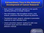 extraordinary time in the historical development of cancer research