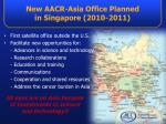 new aacr asia office planned in singapore 2010 2011