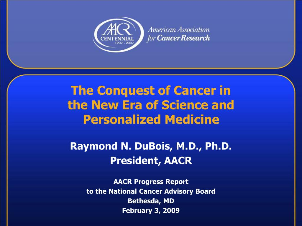 the conquest of cancer in the new era of science and personalized medicine l.