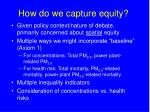how do we capture equity