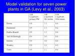 model validation for seven power plants in ga levy et al 2003