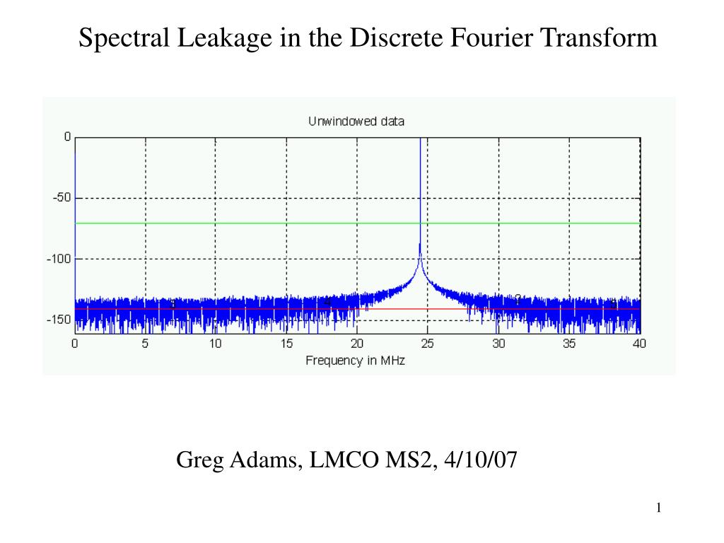 spectral leakage in the discrete fourier transform l.