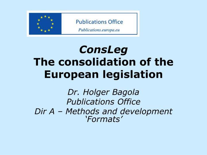 consleg the consolidation of the european legislation n.