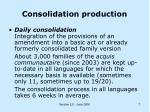 consolidation production