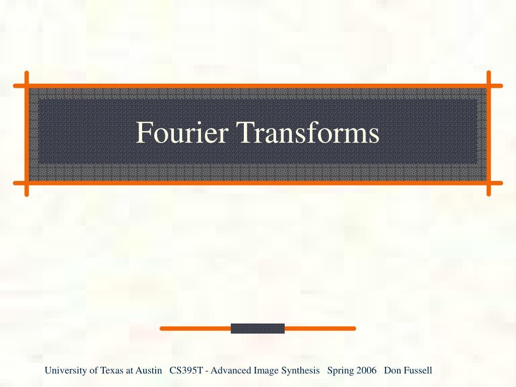fourier transforms l.