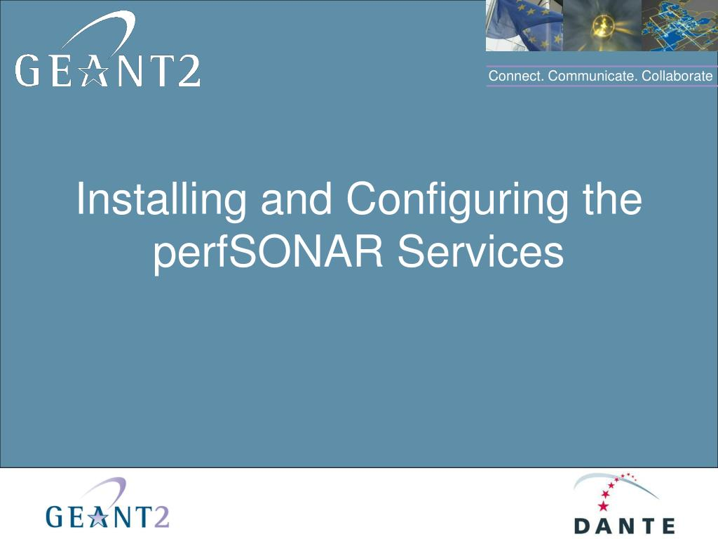 installing and configuring the perfsonar services l.