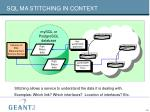 sql ma stitching in context