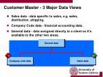 customer master 3 major data views