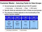 customer master selecting fields for data groups18