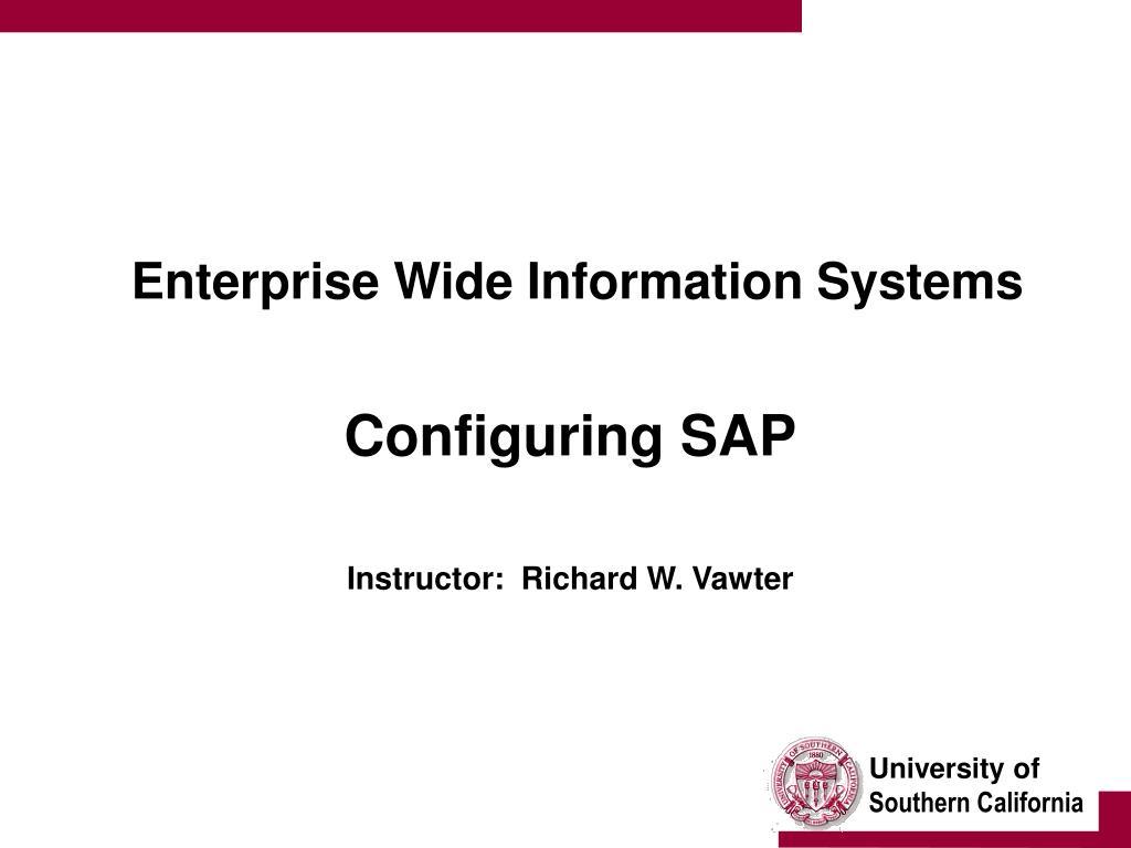 enterprise wide information systems configuring sap instructor richard w vawter l.