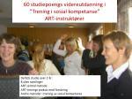 60 studiepoengs videreutdanning i trening i sosial kompetanse art instrukt rer