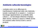 ambiente culturale tecnologico