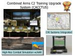 combined arms c2 training upgrade system cacctus3