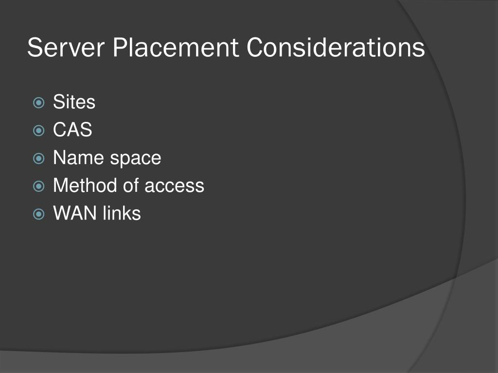 Server Placement Considerations