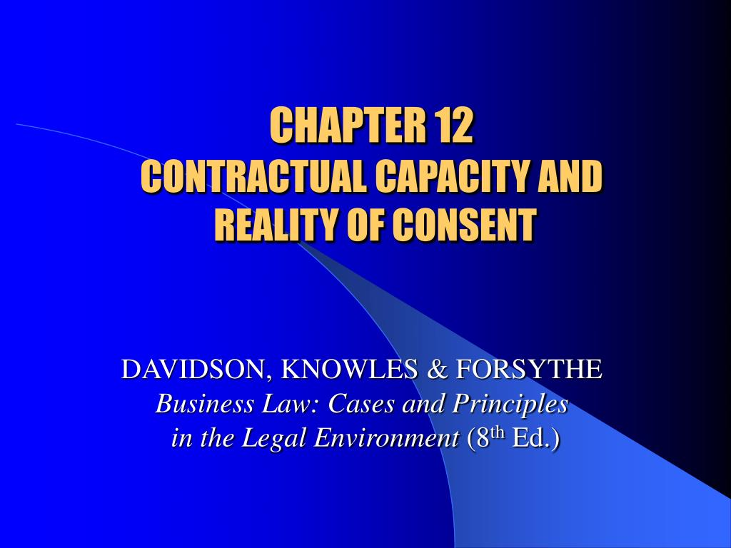 chapter 12 contractual capacity and reality of consent l.