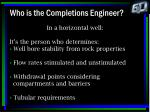 who is the completions engineer4