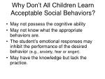 why don t all children learn acceptable social behaviors
