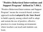positive behavioral interventions and support program defined in 7 304 1