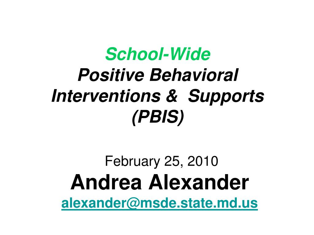 school wide positive behavioral interventions supports pbis l.