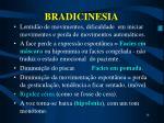 bradicinesia