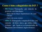 como feito o diagn stico da d p22