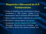 diagn stico diferencial da d p parkinsonismo