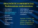 diagn stico diferencial parkinsonismo medicamentoso