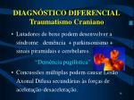 diagn stico diferencial traumatismo craniano