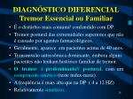 diagn stico diferencial tremor essencial ou familiar