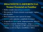 diagn stico diferencial tremor essencial ou familiar25