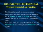diagn stico diferencial tremor essencial ou familiar27