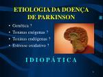 etiologia da doen a de parkinson