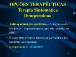 op es terap uticas terapia sintom tica domperidona