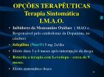 op es terap uticas terapia sintom tica i m a o