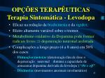 op es terap uticas terapia sintom tica levodopa