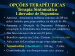 op es terap uticas terapia sintom tica liberador de dopamina