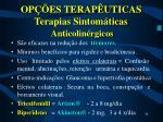 op es terap uticas terapias sintom ticas anticolin rgicos