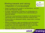 working towards and valuing integration of young people
