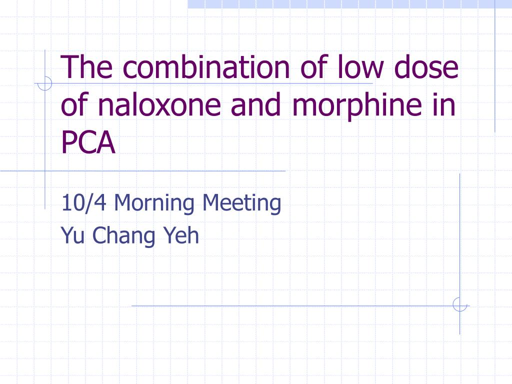 the combination of low dose of naloxone and morphine in pca l.
