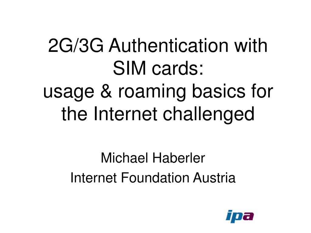 2g 3g authentication with sim cards usage roaming basics for the internet challenged l.