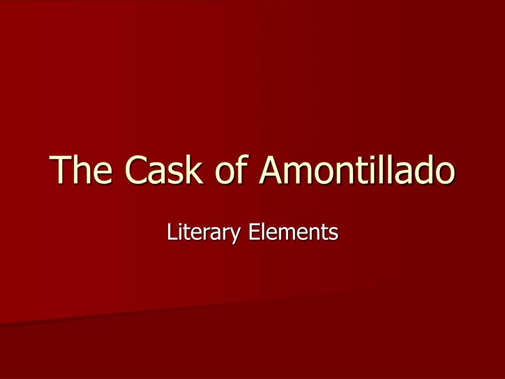 the cask of amontillado essay conclusion Death with the promise of tasting a nonexistent cask of amontillado through these characters and their actions, poe communicates his theme that pride leads to a man's downfall the power of pride is clearly seen in the character of  cask of the amontillado theme analysis essay.