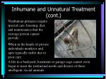 inhumane and unnatural treatment cont13