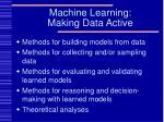 machine learning making data active