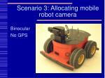 scenario 3 allocating mobile robot camera
