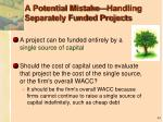 a potential mistake handling separately funded projects