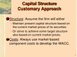 capital structure customary approach