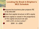 locating the break in brighton s mcc schedule